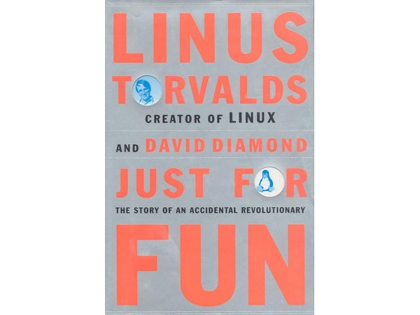 Just for Fun: The Story of an Accidental Revolutionary by Linus Torvalds