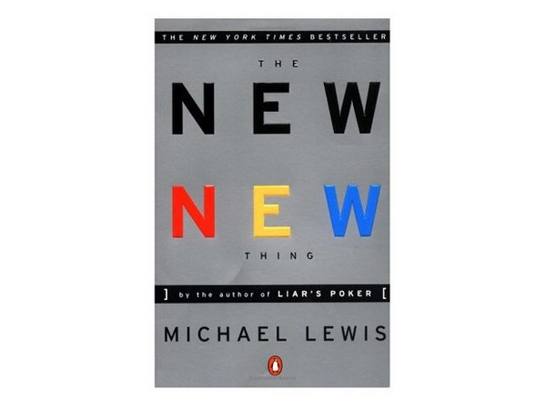 The New New Thing: A Silicon Valley Story by Michael Lewis
