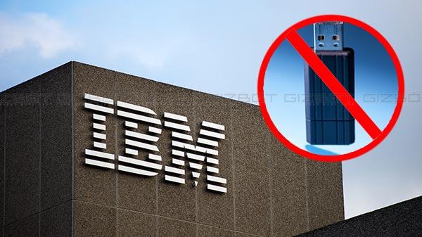 എന്തു കൊണ്ട് IBM യുഎസ്ബി, എസ്ഡി കാര്ഡ്, ഫ്ളാഷ് ഡ്രൈവ് എന്നിവ ഓഫീസിലും ലോകമെമ്പാടും നിരോധിച്ചു?